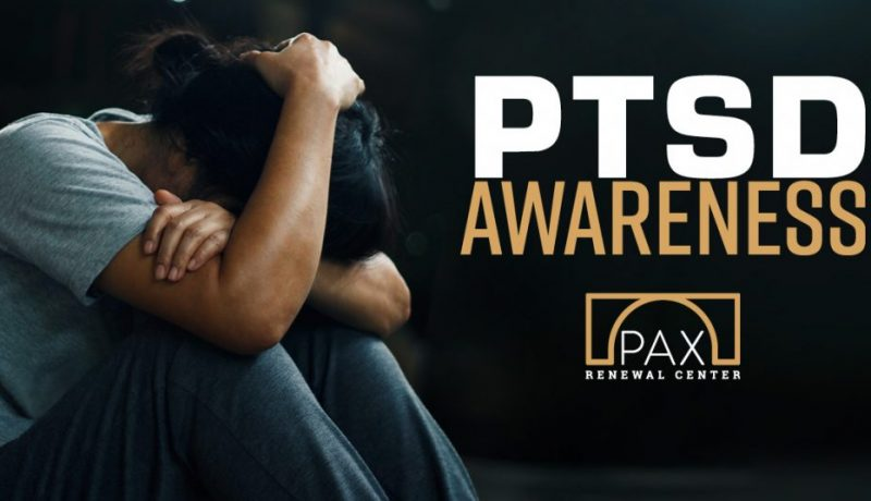 Post Traumatic Stress Disorder, Post Traumatic Stress Disorder Awareness, PTSD, PAX Renewal, PAX Renewal Center, Therapy, Trauma, counselor, Mental Health